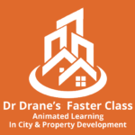 New Faster Classes by Dr Drane- Online Training in City and Property Development
